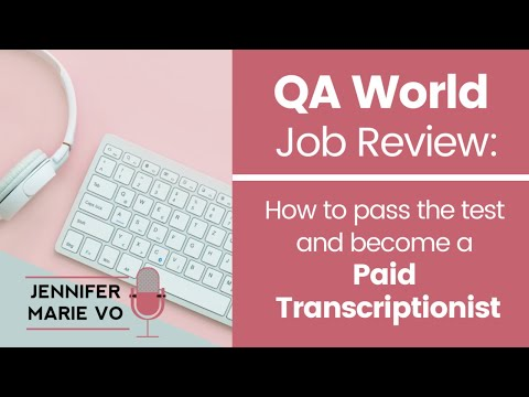 QA World Transcription Jobs From Home: Full Review and How to Pass the Transcriptionist Test