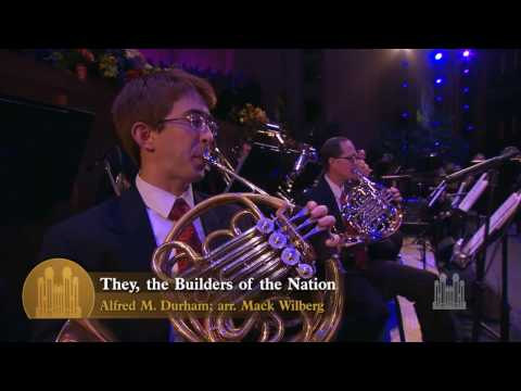 They the Builders of the Nation – Mormon Tabernacle Choir