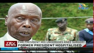 Retired President was taken to Aga Khan hospital in Nairobi last evening to undergo what his press secretary said was a minor procedure on his knee to ease p...