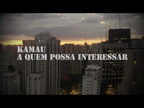 Kamau - A Quem Possa Interessar (part. Jeffe) (Videoclipe Não-Oficial)