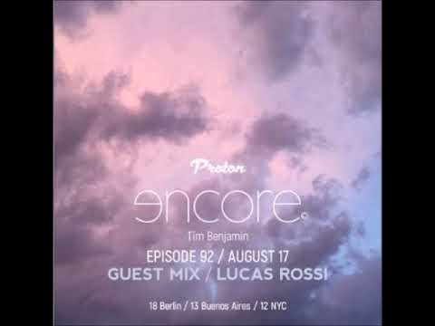 Lucas Rossi - Guest Mix For Encore by Tim Benjamin - August 2018