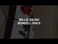 bored // billie eilish lyrics
