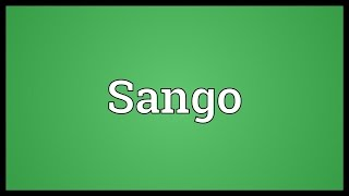 Video shows what Sango means. The primary language spoken in the Central African Republic: it has 5 million second-language speakers, but only 400000 ...