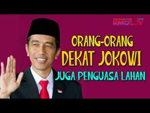 Orang-orang Dekat Jokowi Juga Penguasa Lahan