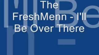 The FreshMenn - I'll Be Over There [DigitalDripped.com]