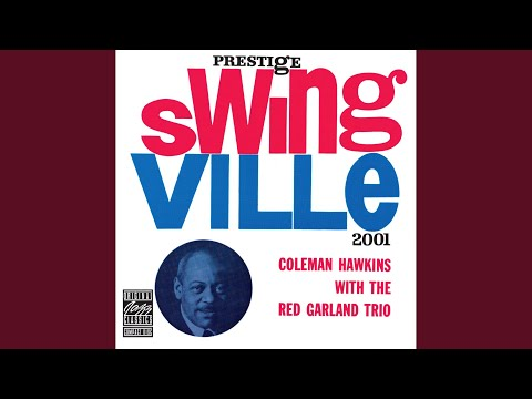Coleman Hawkins  – Coleman Hawkins with the Red Garland Trio (Swingvillie)