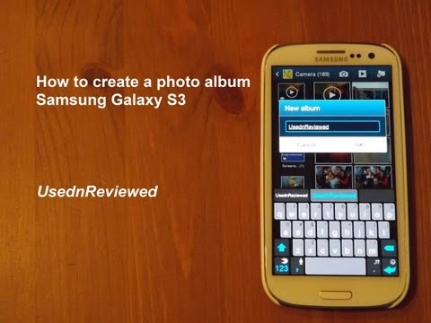 ?? Video: How to create a Photo Album on Samsung Galaxy S3