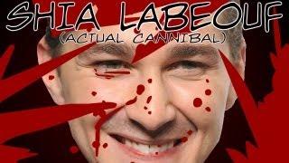Shia Labeouf (Actual Cannibal)