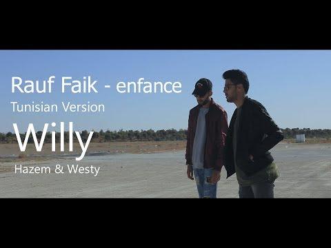 Rauf Faik - enfance ( Willy - Tunisian Version )