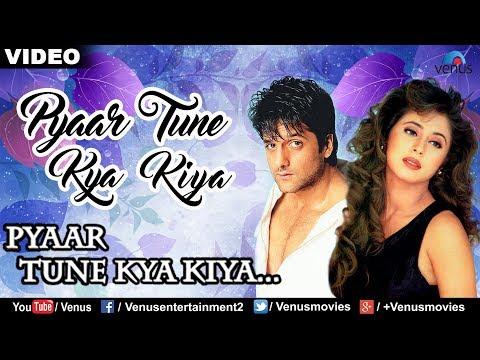 Video Pyaar Tune (Pyaar Tune Kya Kiya) download in MP3, 3GP, MP4, WEBM, AVI, FLV January 2017