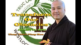 Transform Our Obstacles - Thay. Thich Phap Hoa (Jan.13, 2007)
