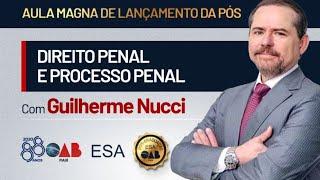 Aula Magna da Pós-Graduação de Direito Penal e Processo Penal com o professor Guilherme Nucci.