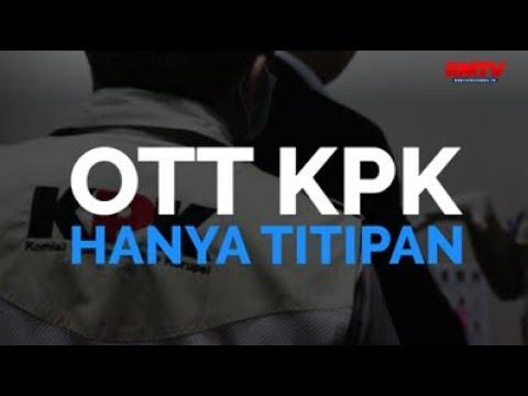 OTT KPK Hanya Titipan