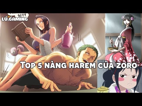 Top 5 Nàng Harem Của Zoro | Người đẹp xứng đáng với Zoro nhất ? Bình Luận Bựa #36 - Thời lượng: 10:01.
