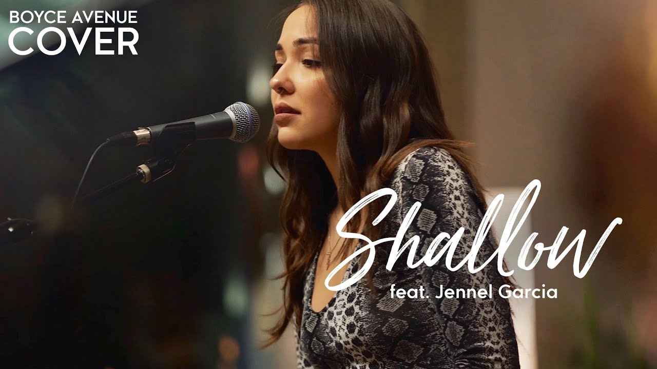 Shallow – Lady Gaga, Bradley Cooper (A Star Is Born)(Boyce Avenue ft. Jennel Garcia acoustic cover)