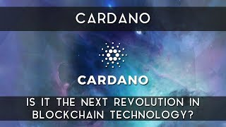 Cardano | Is it the next revolution in blockchain?