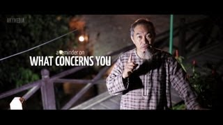 A Reminder on: What Concerns You? by Sheikh Hussain Yee