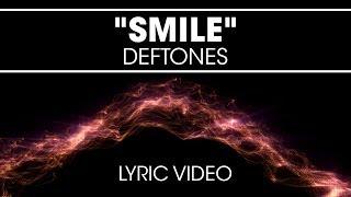 Deftones - Smile Lyric Video [HD] (Pro Produced)