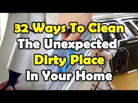 32 Ways To Clean The Unexpected Dirty Place In Your Home (видео)