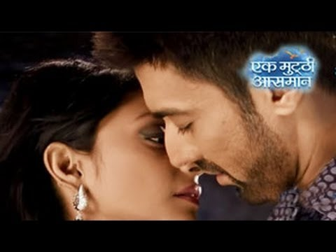 Raghav & Kalpi's 10 MINUTE KISS In Ek Mutthi Aasmaan MAHA EPISODE 6th May 2014 FULL EPISODE HD