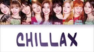 Video TWICE (트와이스) - CHILLAX (Color Coded Lyrics Eng/Rom/Han/가사) MP3, 3GP, MP4, WEBM, AVI, FLV Januari 2019