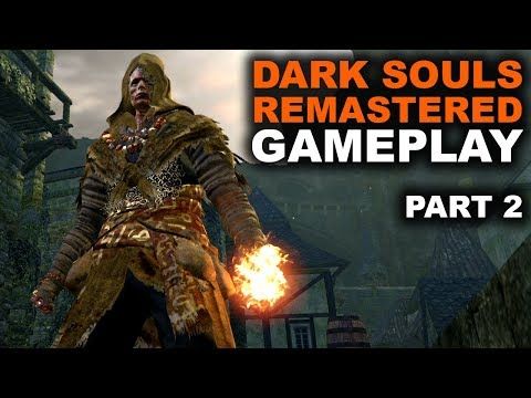 Dark Souls Remastered Gameplay | Part 2