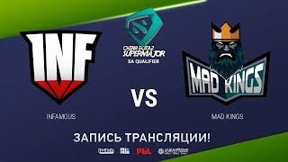 Infamous  vs Mad Kings, China Super Major SA Qual, game 1 [Mortalles]