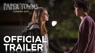 Paper Towns | Official Trailer [HD] | 20th Century FOX - YouTube