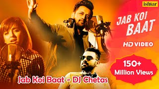 Video Jab Koi Baat - DJ Chetas | Full Video | Ft : Atif Aslam & Shirley Setia | Latest Romantic Songs 2018 MP3, 3GP, MP4, WEBM, AVI, FLV April 2018