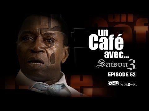 Un Café Avec...Saison3 - Episode N°52
