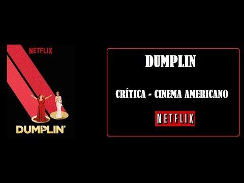 Kinoplex - DUMPLIN  I CRÍTICA I CINEMA AMERICANO I NETFLIX