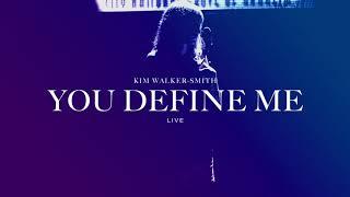 Kim Walker-Smith - You Define Me  (Live)(Audio Only)