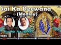 Sai Ka Deewana - Medley | Altaf Raja | Ram Shankar | Hindi Devotional Songs
