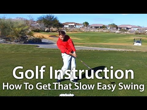 How To Get That Slow Easy Swing