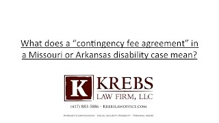 What does contingency fee agreement mean in Missouri or Arkansas disability case?