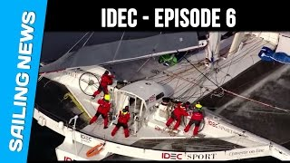 IDEC  - Jules Verne Trophy - The Maxi Trimaran - Episode 6