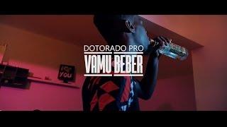 Dotorado Pro - Vamu Beber (Official Video)