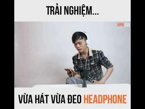 Trải Nghiệm Vừa Hát Vừa Đeo Headphone