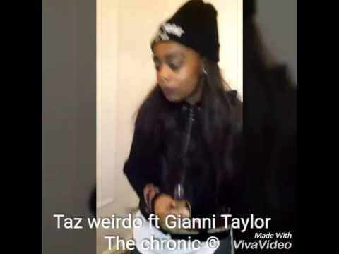 Gianni Taylor ft Taz weirdo chronic love