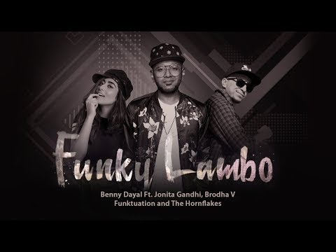 Download Funky Lambo - Benny Dayal Ft. Jonita Gandhi, Brodha V, Funktuation, The Hornflakes hd file 3gp hd mp4 download videos