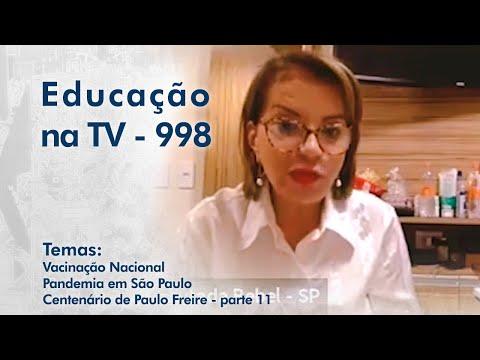 Vacinação Nacional   Pandemia em SP   Centenário de Paulo Freire - Parte 11