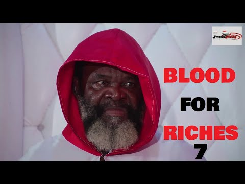 BLOOD FOR RICHES Season 7 (New Movie) 2021 Trending Nigerian Nollywood Movie | NOLLYWOOD MOVIES 2021