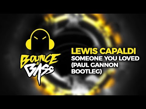 Lewis Capaldi - Someone You Loved (paul Gannon Bootleg)