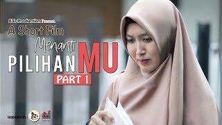 Video A SHORT FILM | MENANTI PILIHANMU - #PART1 MP3, 3GP, MP4, WEBM, AVI, FLV Maret 2019