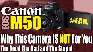 Video 📷  Canon EOS M50 Who Should NOT Buy This 4K Mirrorless APS-C Sensor Camera MP3, 3GP, MP4, WEBM, AVI, FLV Juli 2018