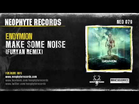 Endymion - Make Some Noise (Furyan remix)