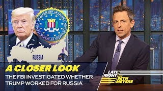 Video The FBI Investigated Whether Trump Worked for Russia: A Closer Look MP3, 3GP, MP4, WEBM, AVI, FLV Januari 2019