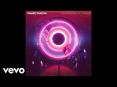 Whatever It Takes (Audio) - IMAGINE DRAGONS