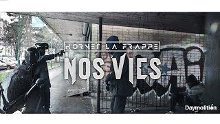 Hornet La Frappe - Nos Vies  [Officiel]