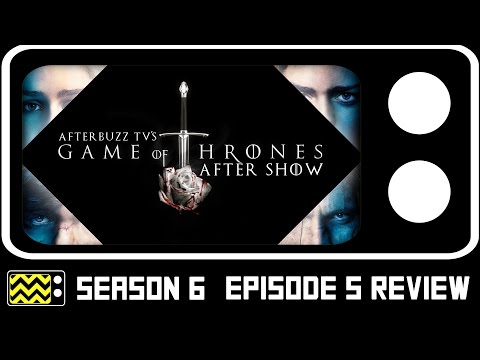 Game Of Thrones Season 6 Episode 5 Review & After Show   AfterBuzz TV